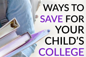 If your child is under the age of 18, you still have time and can use it to your advantage to save for college expenses. Here are a few ideas to help.