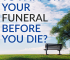 Paying for your funeral ahead of time isn't a bad idea in theory. But, make sure you consider all the pros and cons before you pay for your plot.