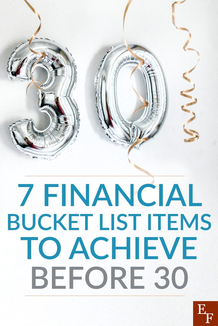 A financial bucket list is important. Especially around 30,when things should start to come together. Read some items that should be on that list here!