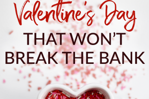 Valentine's Day can get pretty expensive, if you aren't careful. Here are 3 great ways to show your love this Valentine's Day that won't break the bank.