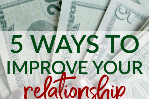 Is your relationship with money pretty bad? Here are 5 steps you can take to finally improve your relationship with money and your finances overall.