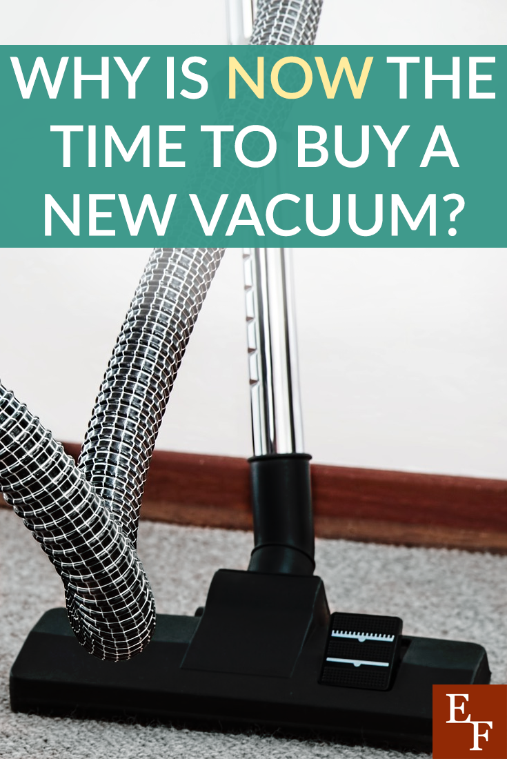 There comes a time when we all must purchase a new vacuum, for one reason or another. But why is NOW the best time to purchase one?