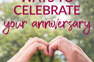 8 Romantic and Affordable Ways to Celebrate Your Anniversary everything finance