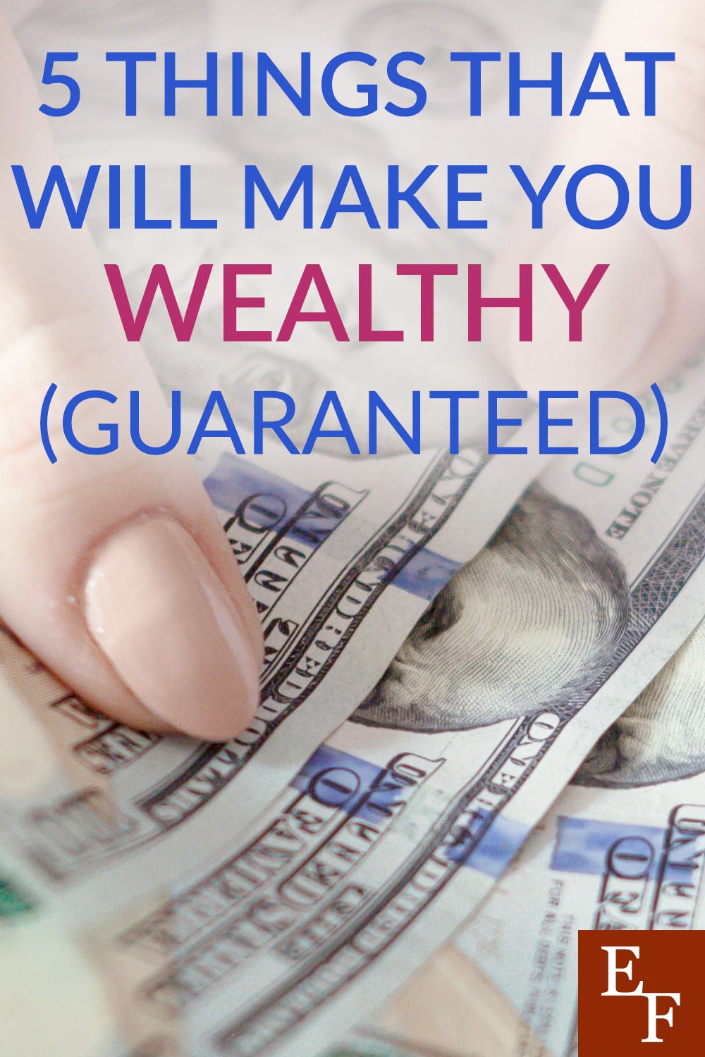 5 Things That Will Make You Wealthy (Guaranteed