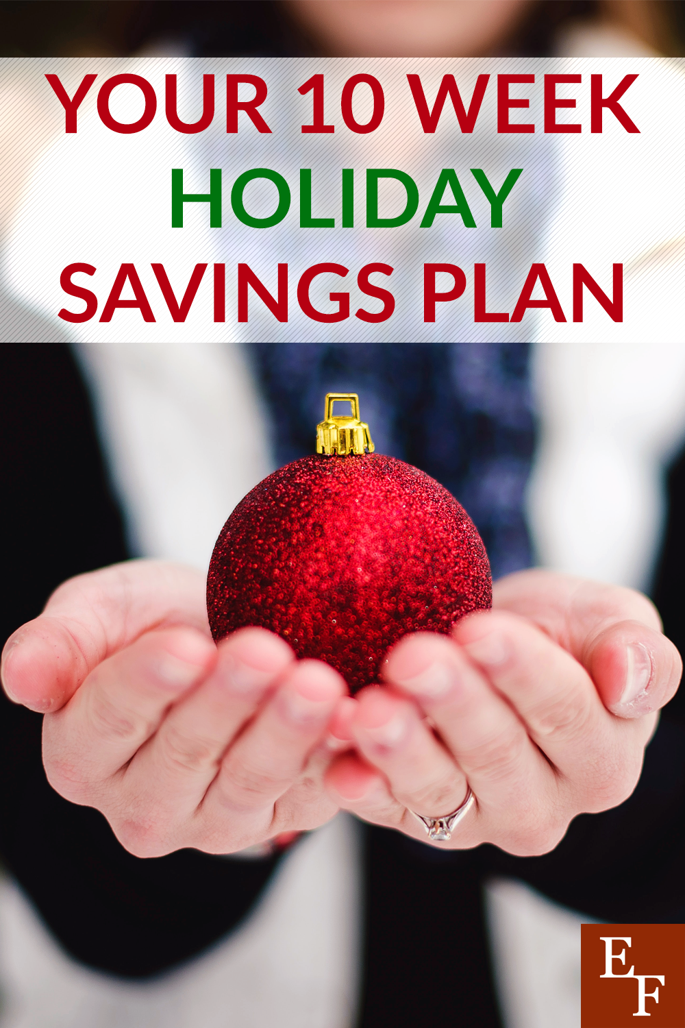 The holidays are fast approaching, are you ready? One good way to get prepared is by starting a 10-week holiday savings plan!