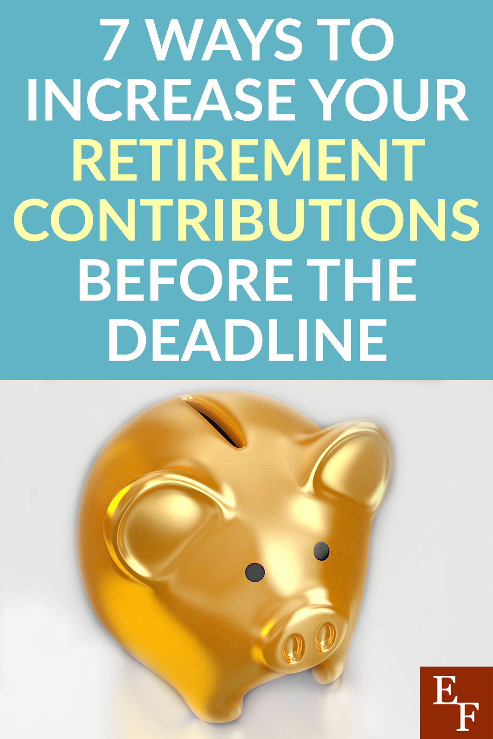 Saving for retirement should be a huge priority on your to do list. Here are 7 clever ways to increase your retirement contributions before the deadline.
