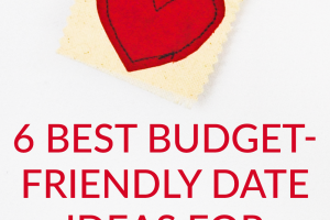 Valentine's Day is almost here and the pressure is upon us! So here are 6 of our best budget-friendly date ideas to make your Valentine's Day awesome!
