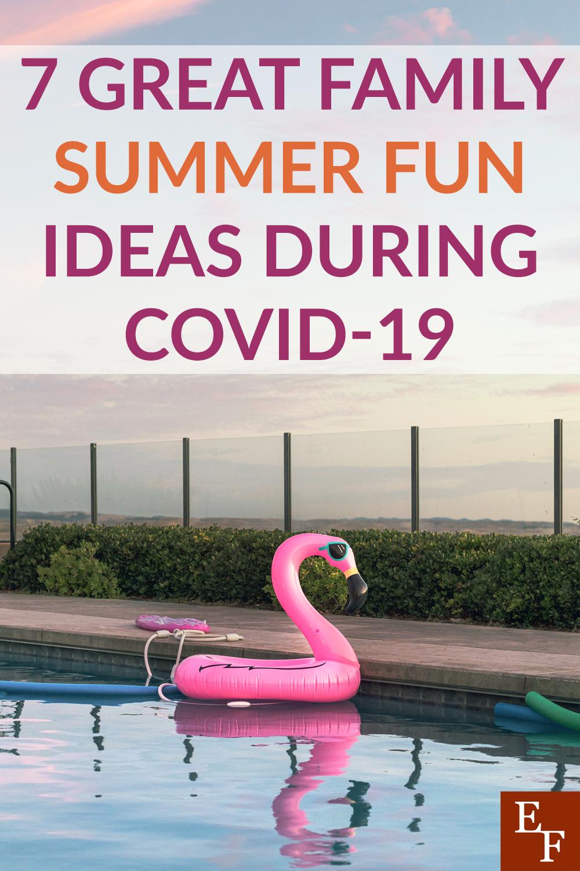 7 ótimas idéias de diversão para a família no verão durante o COVID-19 5