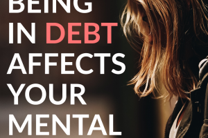 Debt is not a fun place to be in. It can really take a toll on your mental health, but there are ways to help cope and change this.