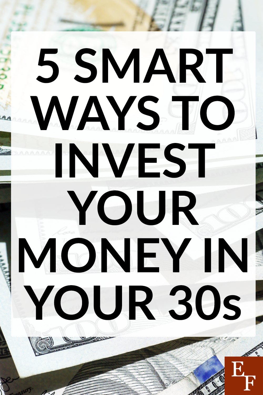 30's are a time to learn from your mistakes and be smarter with your money. Here are 5 smart ways to invest your money in your 30s.