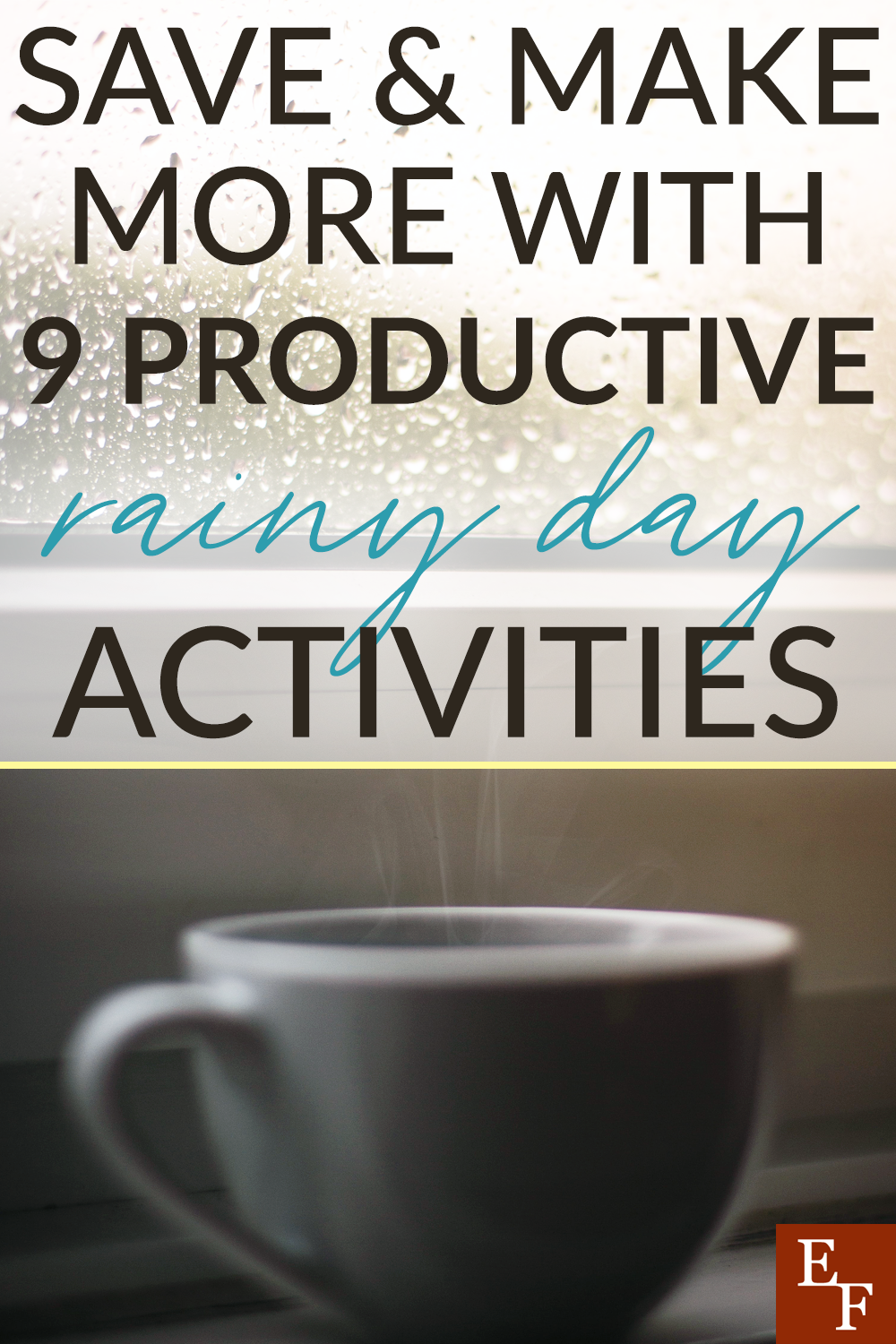 Just because it's a rainy day doesn't mean you can be productive. So here are 9 awesome productive rainy day activities to save and make more.